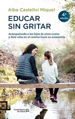 Educar sin gritar: Acompañando a los hijos: Alba Castellví Miquel