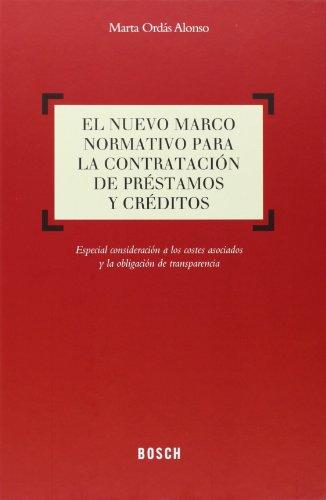 9788416018192: El nuevo marco normativo para la contratación de préstamos y créditos: Especial consideración a los costes asociados y la obligación de transparencia