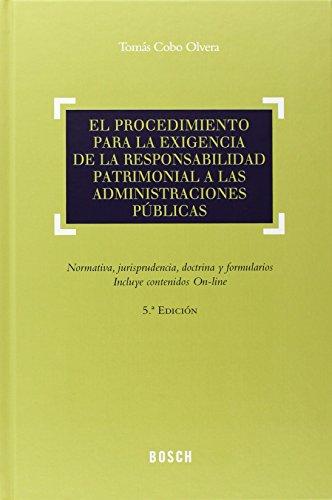 9788416018543: El procedimiento para la exigencia de la responsabilidad patrimonial a las Administraciones Públicas (5.ª edición): normativa, jurisprudencia, doctrina y formularios