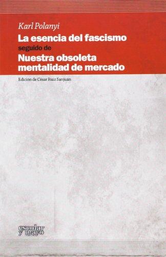 9788416020041: La esencia del fascismo: nuestra obsoleta mentalidad de mercado