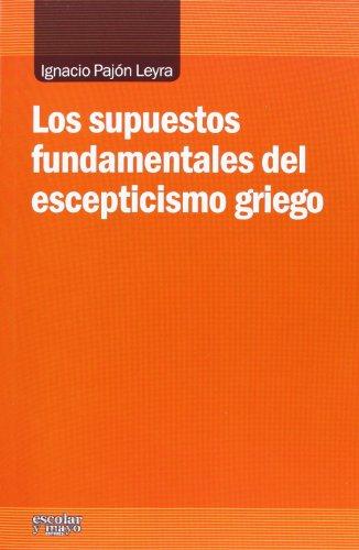 9788416020058: Los Supuestos Fundamentales Del Escepticismo Griego (Análisis y Crítica)