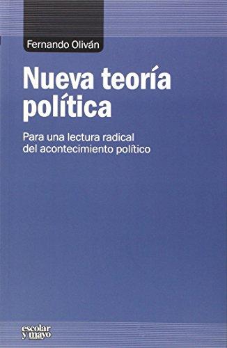 NUEVA TEORÍA POLÍTICA: PARA UNA LECTURA RADICAL DEL ACONTECIMINETO POLÍTICO: ...