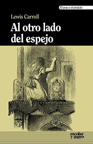AL OTRO LADO DEL ESPEJO.: CARROLL, LEWIS.