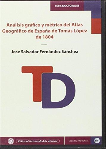 9788416027033: Análisis gráfico y métrico del Atlas Geográfico de España de Tomás López de 1804 (Tesis Doctorales (Edición Electrónica))