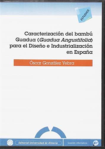 9788416027125: Caracterización del bambú Guadua ( Guadua Angustifolia ) para el diseño e industrialización en España (Estudios (Edición Electrónica))