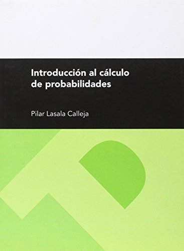 INTRODUCCION AL CALCULO DE PROBABILIDADES 2ª EDICION: LASALA CALLEJA PILAR