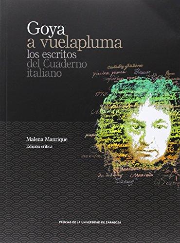 Goya a vuelapluma : los escritos del Cuaderno italiano: Malena Manrique