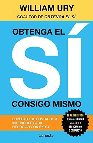 9788416029259: Obtenga el Sí Consigo Mismo: Superar Los Obstáculos Interiores Para Negociar Con Éxito (Spanish Edition)