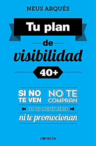 9788416029358: Tu plan de visibilidad 40+ / Your visibility plan 40+ (Spanish Edition)