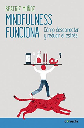 9788416029426: Mindfulness funciona / Mindfulness Works: How to Disconnect and Reduce Stress (Spanish Edition)