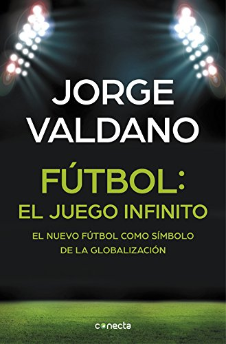 9788416029648: Fútbol: El Juego Infinito