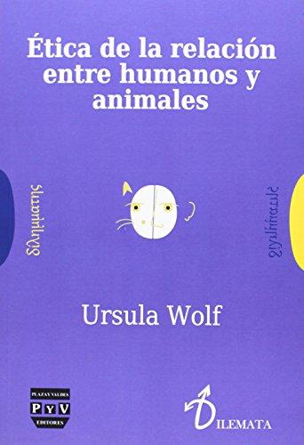 9788416032280: ÉTICA DE LA RELACIÓN ENTRE HUMANOS Y ANIMALES (Dilemata)