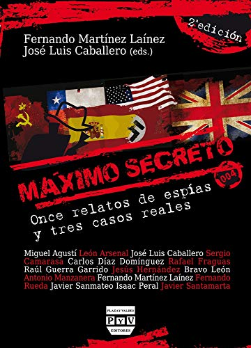 Máximo secreto: Once relatos de espías y: Martínez Lainez, Fernando;