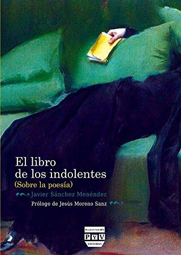9788416032808: EL LIBRO DE LOS INDOLENTES (SOBRE POESÍA)