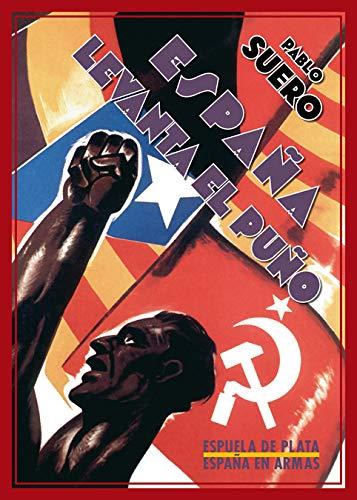9788416034475: España Levanta El Puño (España en Armas)