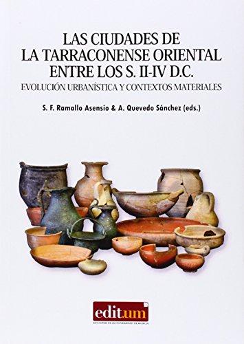 9788416038633: Ciudades de la Tarraconenseorientasl entre los s. II-IV D.C.,Las: Evolución urbanística y contextos materiales