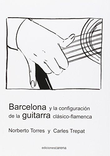 Bareclona y la configuración de la guitarra: Norberto Torres y