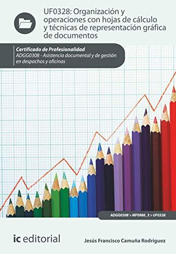 9788416067848: Organización y operaciones con hojas de cálculo y técnicas de representación gráfica en documentos. adgg0308 - asistencia documental y de gestión en despachos y oficinas