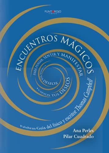 9788416068524: Encuentros Mágicos para pensar, sentir y manifestar todos tus deseos (Spanish Edition)