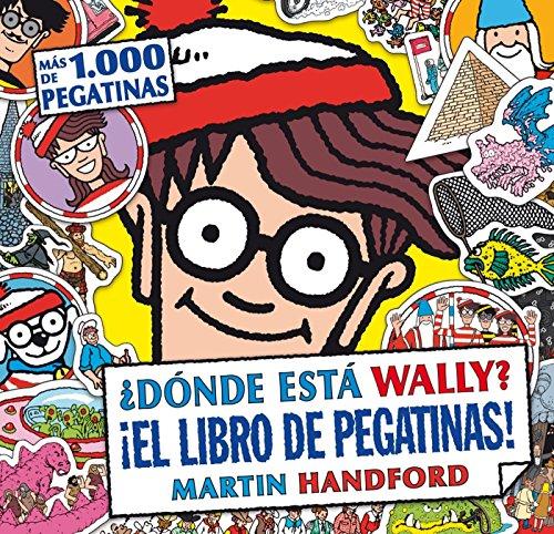 Donde esta Wally? El libro de pegatinas!: Martin Handford