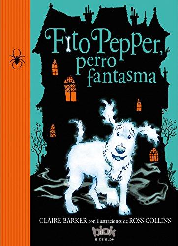 9788416075584: Fito Pepper, perro fantasma / Knitbone Pepper Ghost Dog (Spanish Edition)