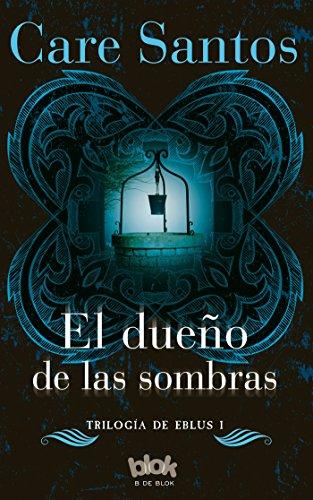 9788416075829: El dueno de las sombras (Trilogia De Eblus) (Spanish Edition)