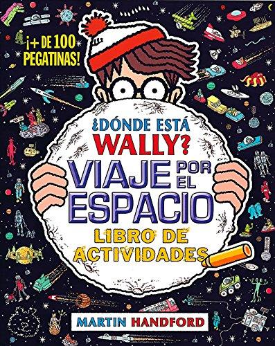9788416075942: ¿Dónde está Wally? Viaje por el espacio. Libro de actividades (Colección ¿Dónde está Wally?): (¡Con + de 100 pegatinas!) (En busca de...)