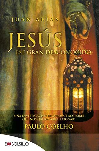 9788416087358: Jesús, ese gran desconocido: Una investigación rigurosa y accesible que nos obliga a reflexionar. (EMBOLSILLO)