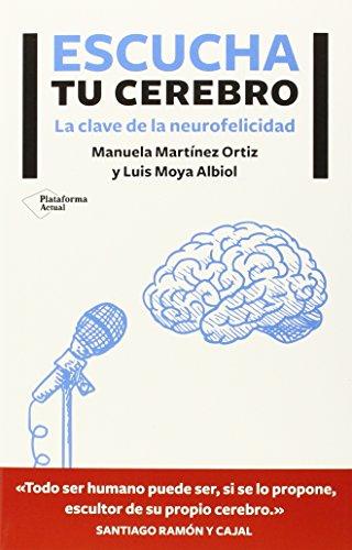 9788416096756: ESCUCHA TU CEREBRO:CLAVE DE LA NEUROFELICIDAD