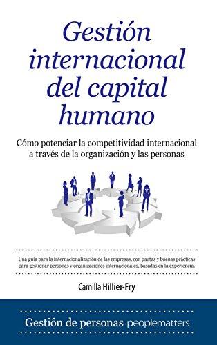 GESTIÓN INTERNACIONAL DEL CAPITAL HUMANO: Cómo potenciar la competitividad ...