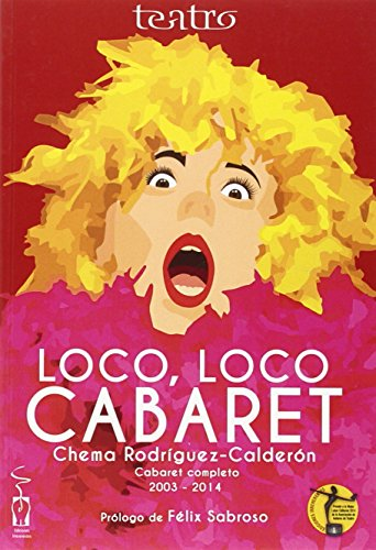 Loco, loco cabaret: Rodríguez-Calderón, Chema
