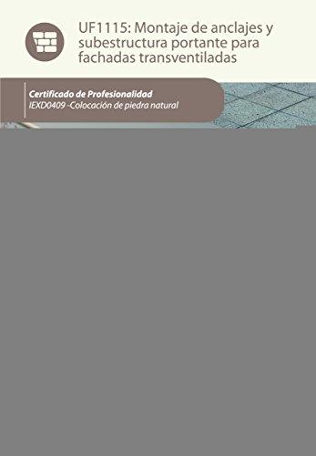 9788416109012: Montaje de anclajes y subestructura portante para fachadas transventiladas. iexd0409