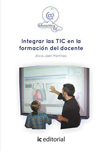 Integrar las tic en la formación del: Alicia Jaén Martínez