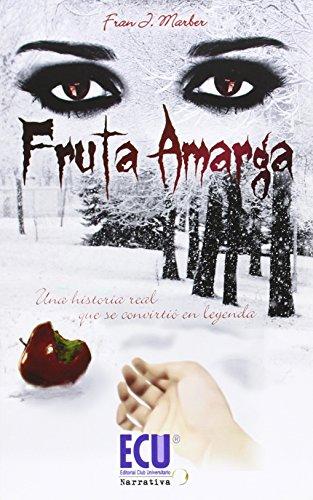 9788416113002: Fruta Amarga (ECU Narrativa)