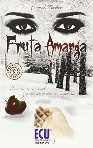 9788416113019: Fruta amarga (ECU Narrativa)