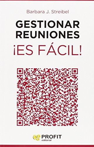 GESTIONAR REUNIONES ¡ES FÁCIL!: Barbara J. Streibel