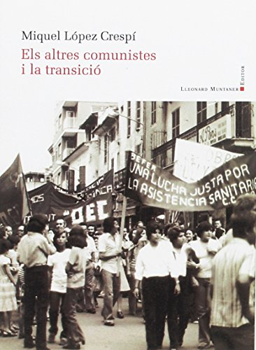 9788416116034: Altres Comunistes I La Transició,Els: 9