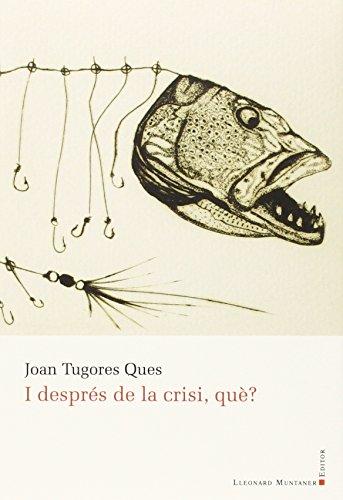 I després de la crisi què?: Juan Tugores Ques