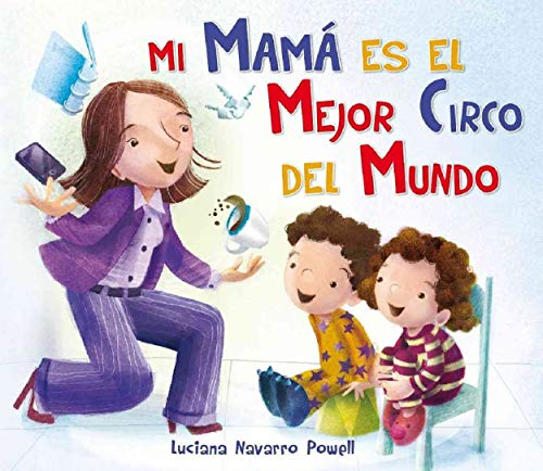 Mi mama es el mejor circo del: Luciana Navarro Powell