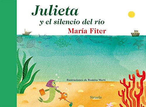 9788416120468: Julieta Y El Silencio Del Río (Las Tres Edades / Cuentos Ilustrados)