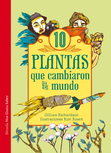 9788416120635: 10 plantas que cambiaron el mundo: 12 (Las Tres Edades / Nos Gusta Saber)