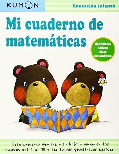 9788416122073: Mi cuaderno de matemáticas.: Habilidades básicas: lógico-matemáticas (Kumon)