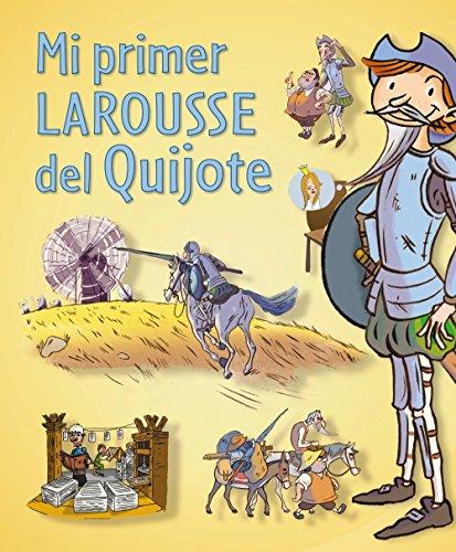 9788416124121: Mi primer Larousse del Quijote