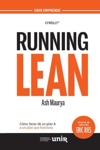 9788416125173: Running Lean: Cómo iterar de un plan A a un plan que funciona (UNIR Emprende)