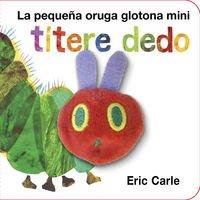 9788416126194: La Pequeña Oruga Glotona Títere Dedo Mini
