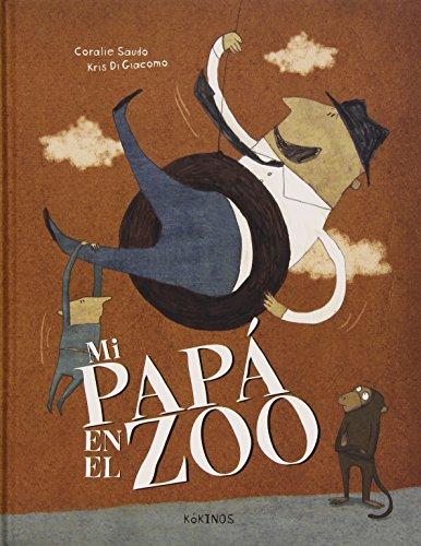 9788416126453: Mi papá en el zoo