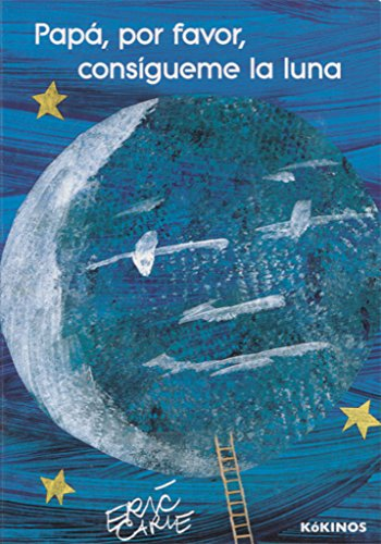 9788416126651: Papá, por favor, consíguime la luna