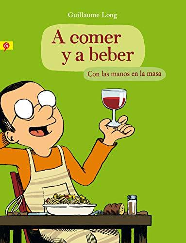 9788416131006: A Comer Y A Beber. Con Las Manos En La Masa (Salamandra Graphic)