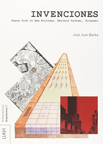 9788416133444: Invenciones : Nueva York vs Rem Koolhaas, Bernard Tschumi, Piranesi