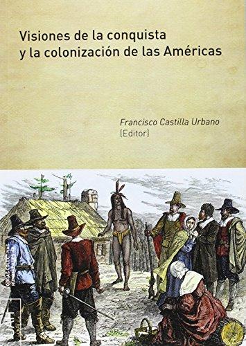 9788416133857: Visiones de la conquista y la colonización de las Américas